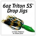 6oz Triton SS® Drop Jig